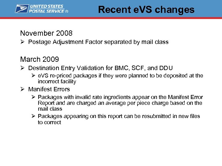 Recent e. VS changes November 2008 Ø Postage Adjustment Factor separated by mail class