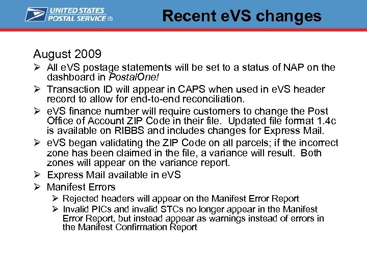 Recent e. VS changes August 2009 Ø All e. VS postage statements will be