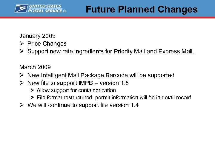 Future Planned Changes January 2009 Ø Price Changes Ø Support new rate ingredients for