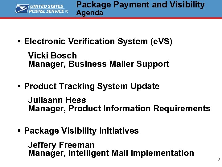 Package Payment and Visibility Agenda § Electronic Verification System (e. VS) Vicki Bosch Manager,