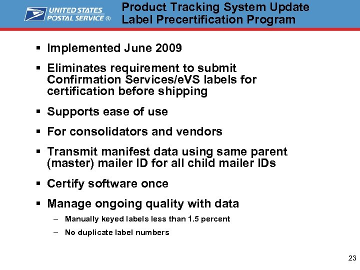 Product Tracking System Update Label Precertification Program § Implemented June 2009 § Eliminates requirement