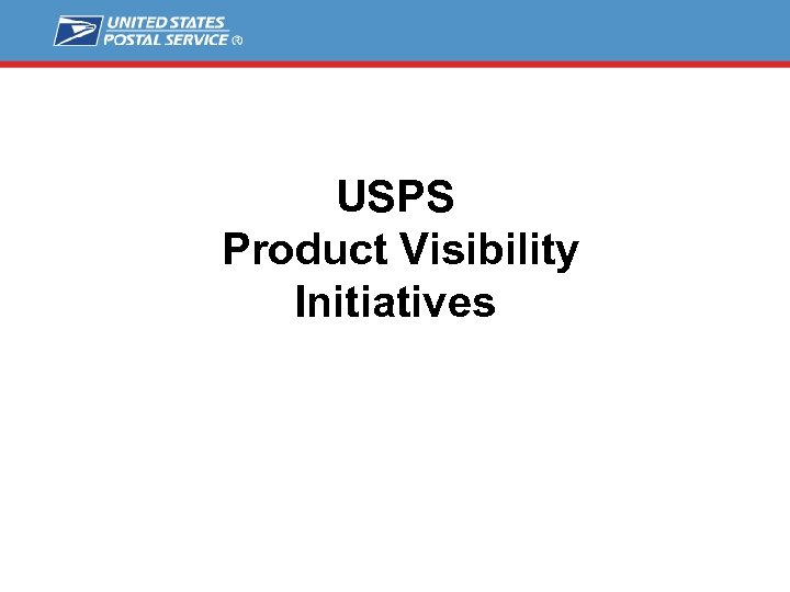 USPS Product Visibility Initiatives