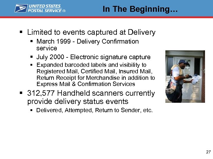 In The Beginning… § Limited to events captured at Delivery § March 1999 -
