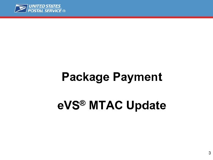 Package Payment e. VS® MTAC Update 3