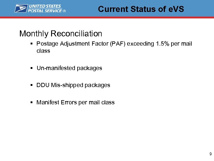 Current Status of e. VS Monthly Reconciliation § Postage Adjustment Factor (PAF) exceeding 1.
