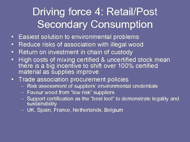Driving force 4: Retail/Post Secondary Consumption • • Easiest solution to environmental problems Reduce