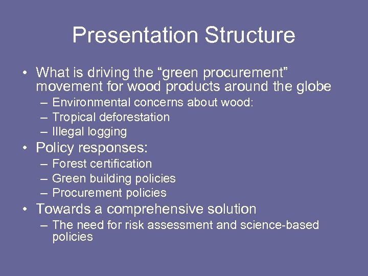"""Presentation Structure • What is driving the """"green procurement"""" movement for wood products around"""
