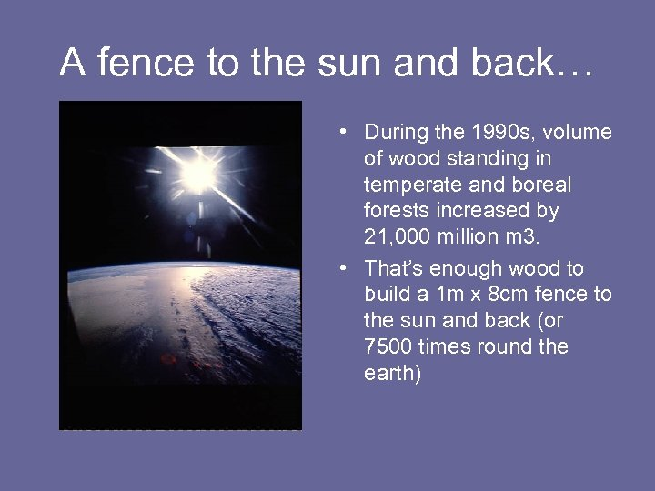 A fence to the sun and back… • During the 1990 s, volume of