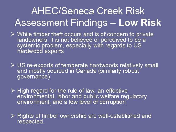 AHEC/Seneca Creek Risk Assessment Findings – Low Risk Ø While timber theft occurs and