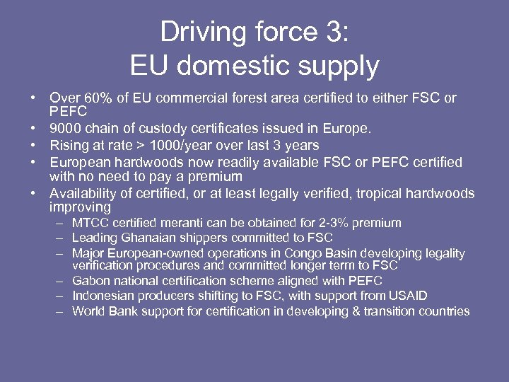 Driving force 3: EU domestic supply • Over 60% of EU commercial forest area