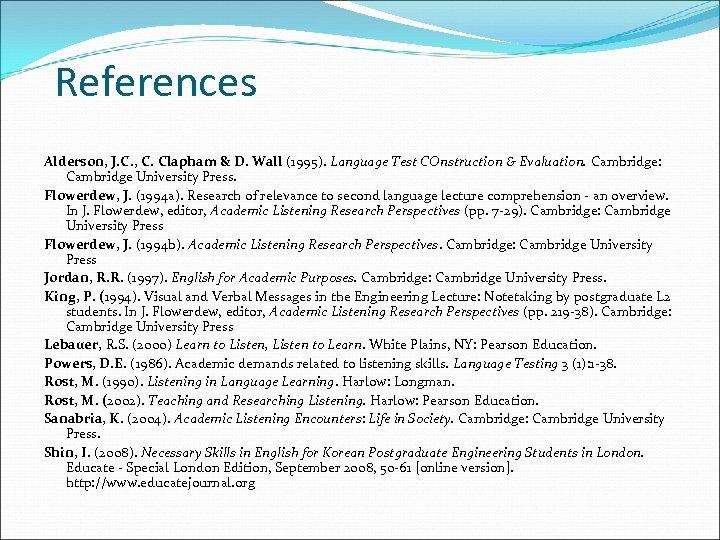 References Alderson, J. C. , C. Clapham & D. Wall (1995). Language Test COnstruction