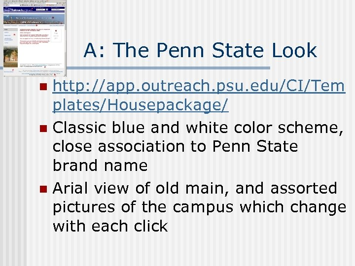 A: The Penn State Look http: //app. outreach. psu. edu/CI/Tem plates/Housepackage/ n Classic blue