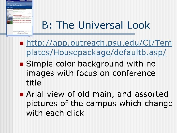 B: The Universal Look http: //app. outreach. psu. edu/CI/Tem plates/Housepackage/defaultb. asp/ n Simple color