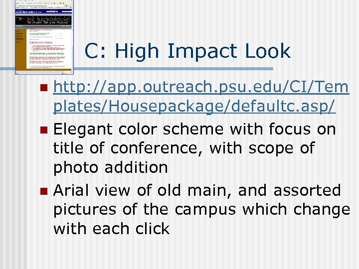 C: High Impact Look http: //app. outreach. psu. edu/CI/Tem plates/Housepackage/defaultc. asp/ n Elegant color