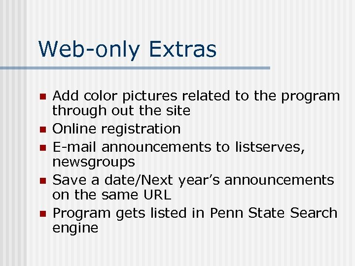 Web-only Extras n n n Add color pictures related to the program through out