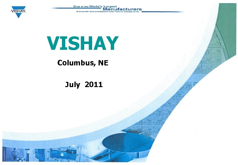 VISHAY Columbus, NE July 2011