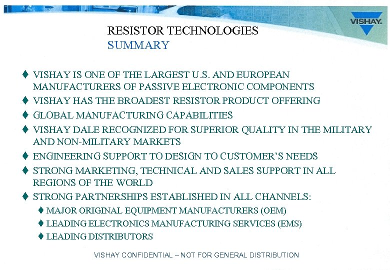RESISTOR TECHNOLOGIES SUMMARY t VISHAY IS ONE OF THE LARGEST U. S. AND EUROPEAN