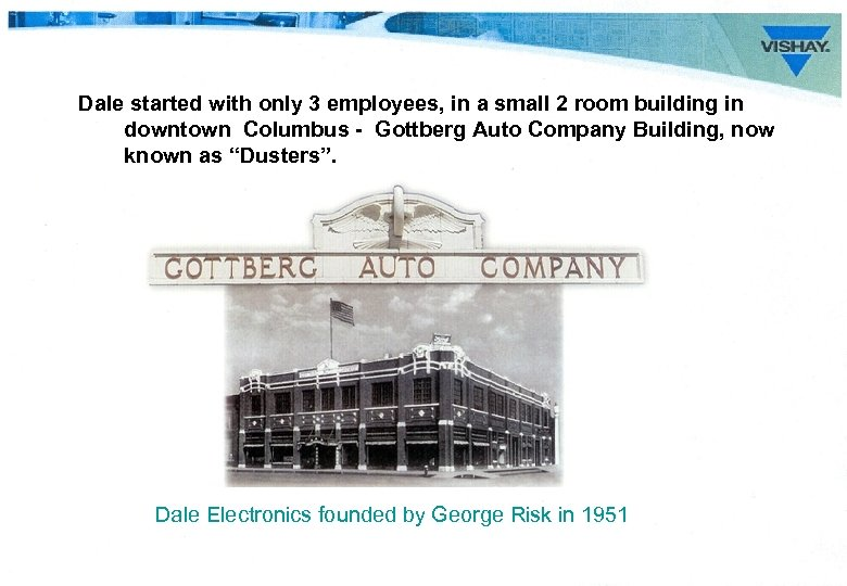 Dale started with only 3 employees, in a small 2 room building in downtown