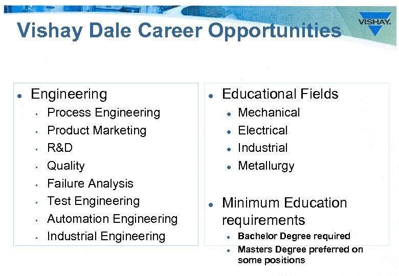 Vishay Dale Career Opportunities l Engineering • • Process Engineering Product Marketing R&D Quality