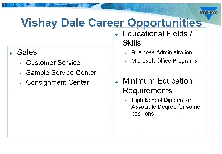 Vishay Dale Career Opportunities l l Sales • • • Customer Service Sample Service