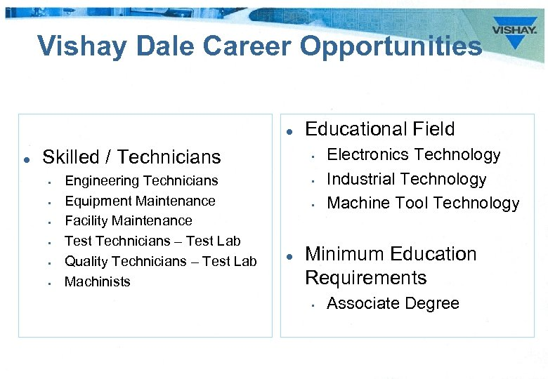 Vishay Dale Career Opportunities l l Skilled / Technicians • • • Engineering Technicians