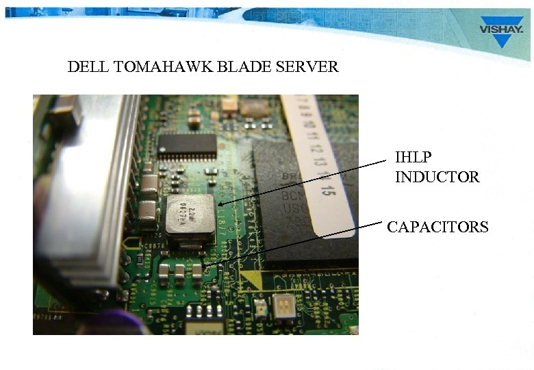DELL TOMAHAWK BLADE SERVER IHLP INDUCTOR CAPACITORS