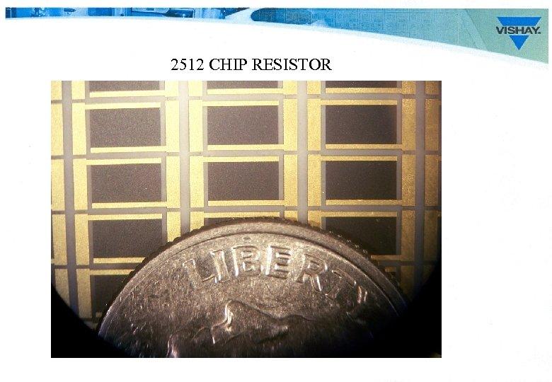 2512 CHIP RESISTOR