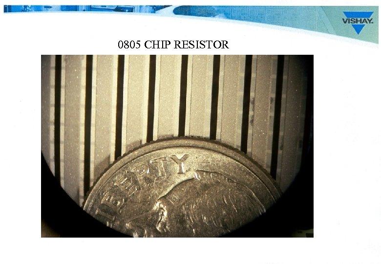 0805 CHIP RESISTOR