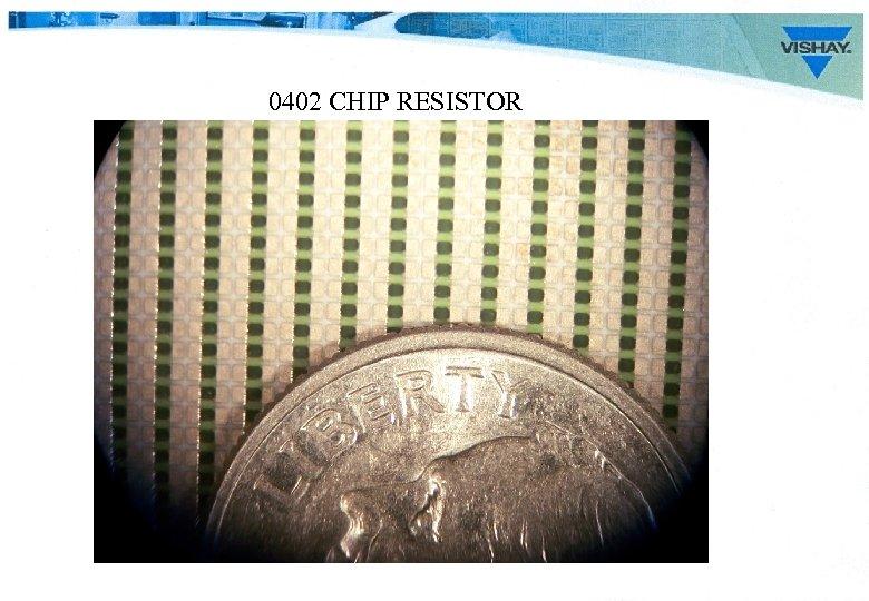 0402 CHIP RESISTOR