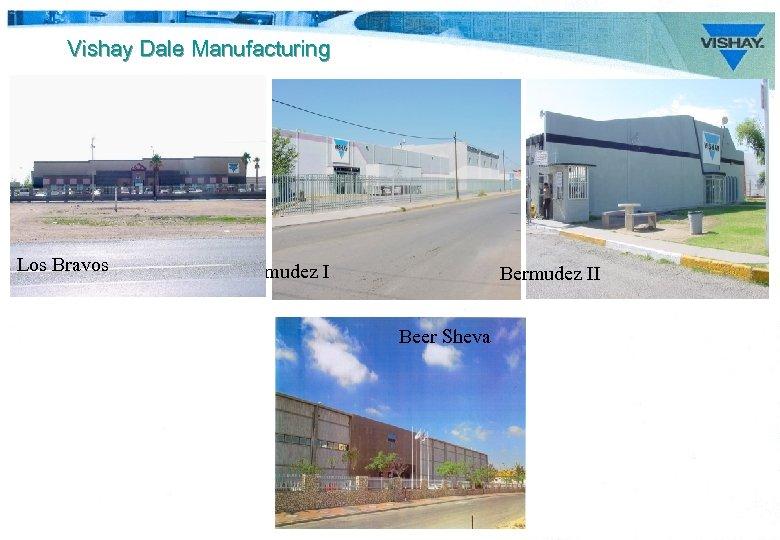 Vishay Dale Manufacturing Los Bravos Bermudez II Beer Sheva