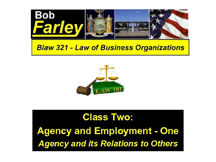 Class Two: Agency and Employment - One Agency and its Relations to Others