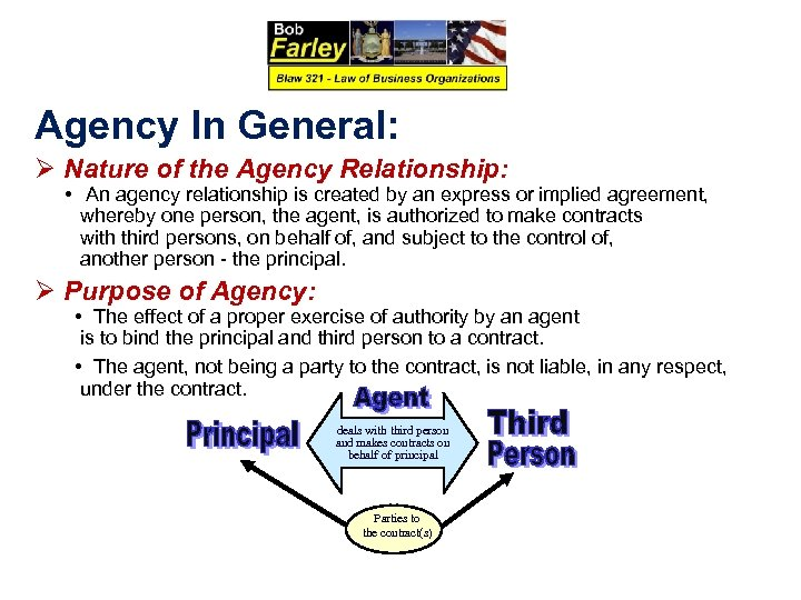 Agency In General: Ø Nature of the Agency Relationship: • An agency relationship is