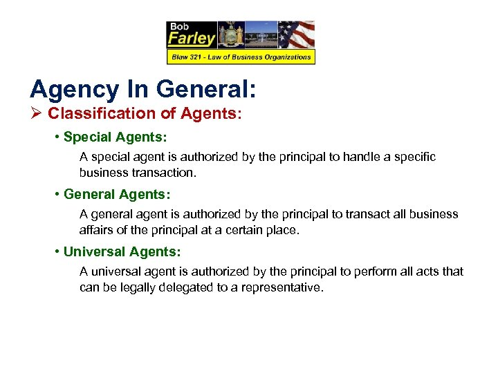 Agency In General: Ø Classification of Agents: • Special Agents: A special agent is