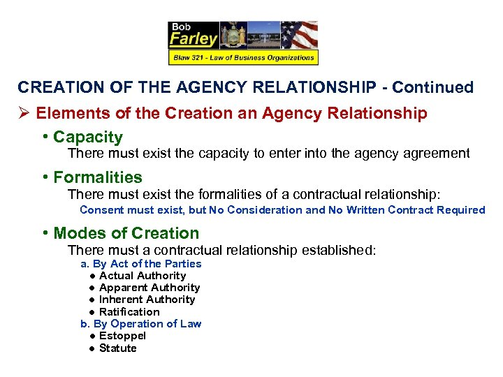 CREATION OF THE AGENCY RELATIONSHIP - Continued Ø Elements of the Creation an Agency