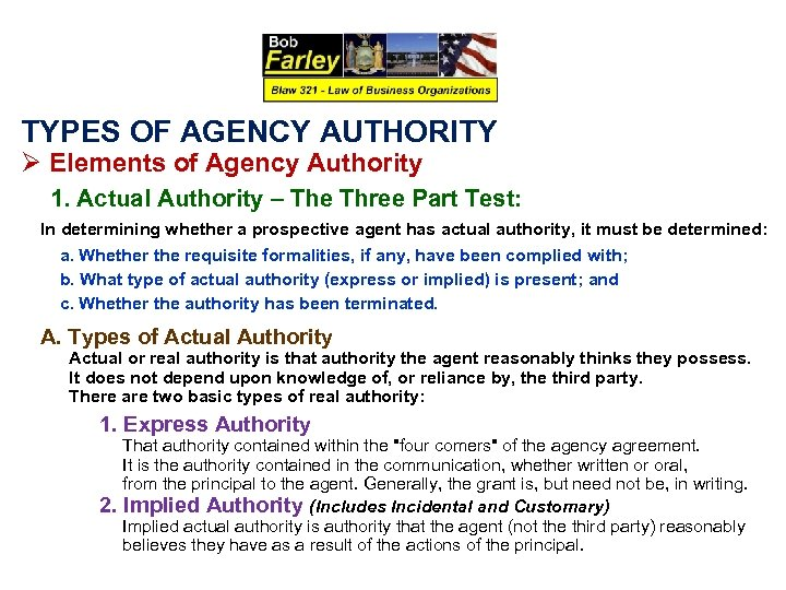 TYPES OF AGENCY AUTHORITY Ø Elements of Agency Authority 1. Actual Authority – The