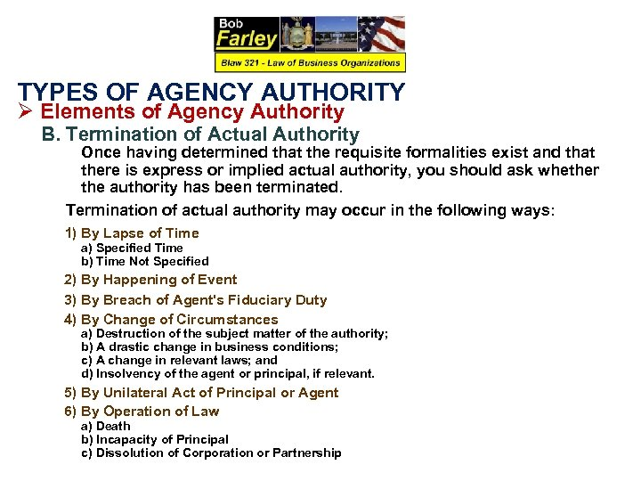 TYPES OF AGENCY AUTHORITY Ø Elements of Agency Authority B. Termination of Actual Authority