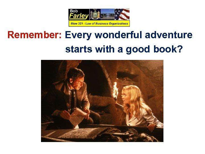 Remember: Every wonderful adventure starts with a good book?