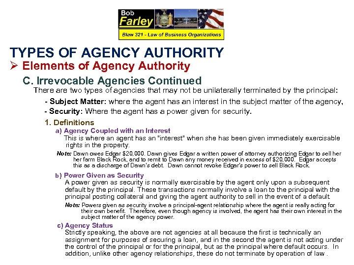 TYPES OF AGENCY AUTHORITY Ø Elements of Agency Authority C. Irrevocable Agencies Continued There