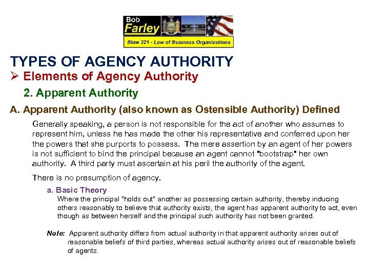 TYPES OF AGENCY AUTHORITY Ø Elements of Agency Authority 2. Apparent Authority A. Apparent