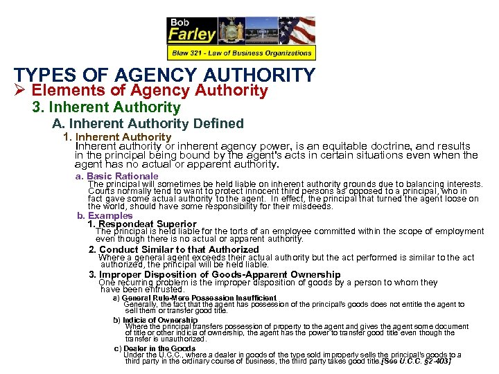 TYPES OF AGENCY AUTHORITY Ø Elements of Agency Authority 3. Inherent Authority A. Inherent