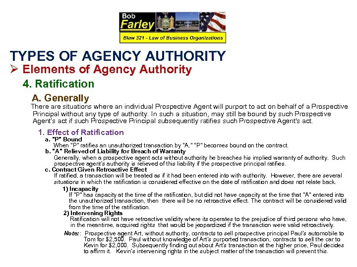 TYPES OF AGENCY AUTHORITY Ø Elements of Agency Authority 4. Ratification A. Generally There