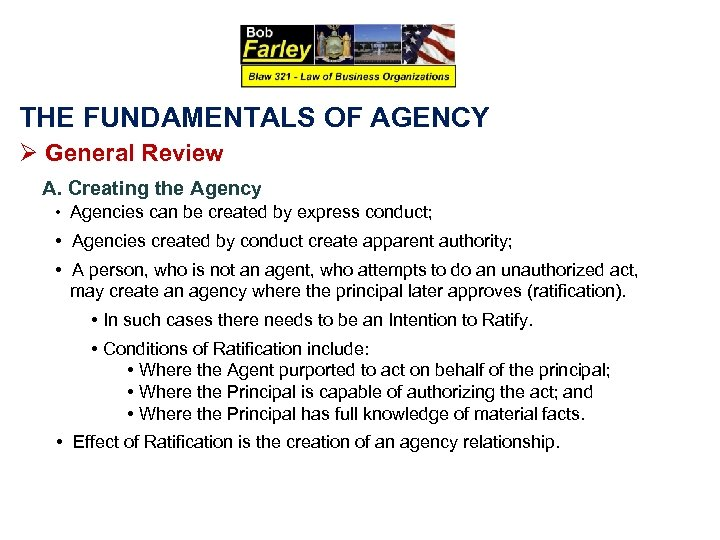 THE FUNDAMENTALS OF AGENCY Ø General Review A. Creating the Agency • Agencies can