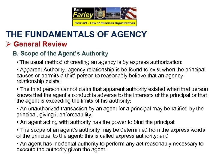 THE FUNDAMENTALS OF AGENCY Ø General Review B. Scope of the Agent's Authority •