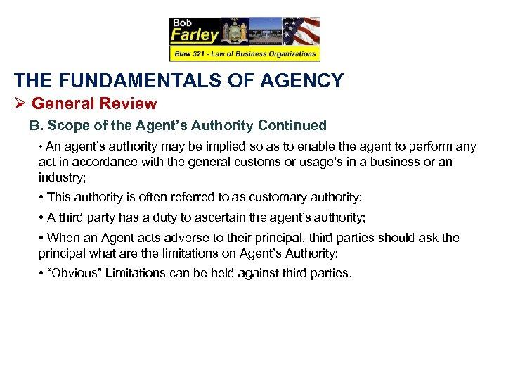 THE FUNDAMENTALS OF AGENCY Ø General Review B. Scope of the Agent's Authority Continued