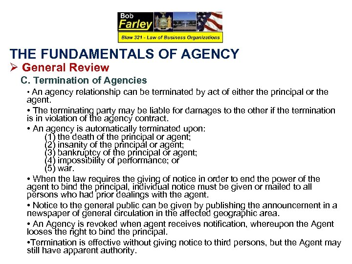 THE FUNDAMENTALS OF AGENCY Ø General Review C. Termination of Agencies • An agency