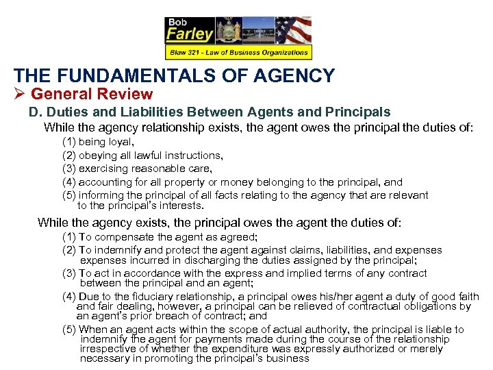 THE FUNDAMENTALS OF AGENCY Ø General Review D. Duties and Liabilities Between Agents and