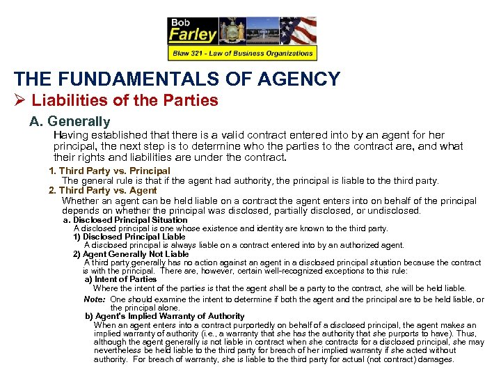 THE FUNDAMENTALS OF AGENCY Ø Liabilities of the Parties A. Generally Having established that