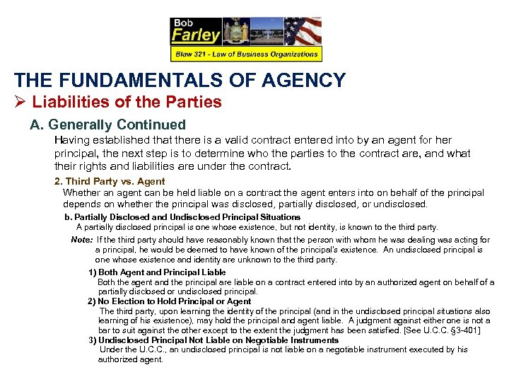 THE FUNDAMENTALS OF AGENCY Ø Liabilities of the Parties A. Generally Continued Having established