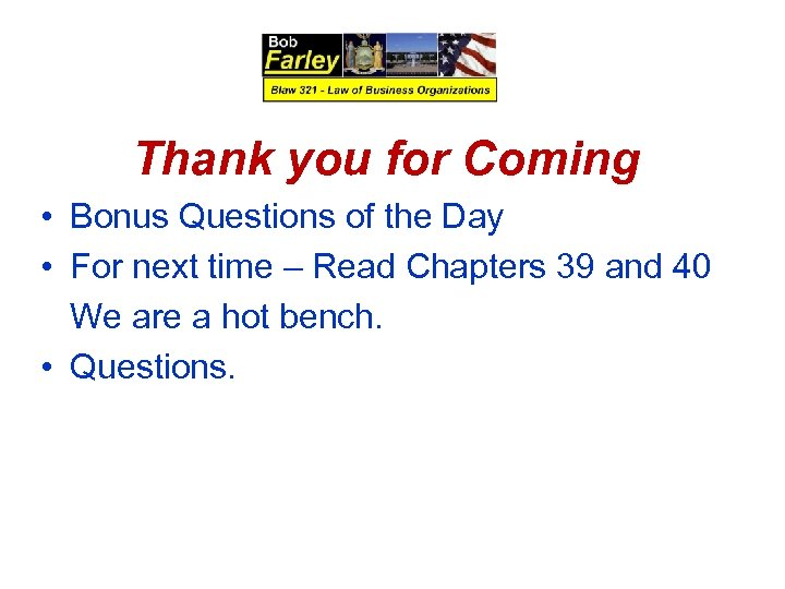 Thank you for Coming • Bonus Questions of the Day • For next time