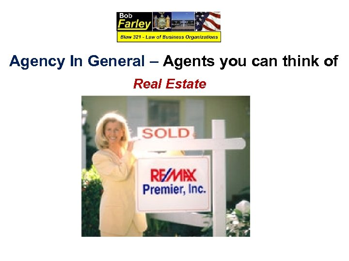 Agency In General – Agents you can think of Real Estate